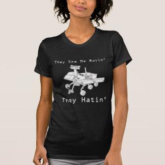 Mars-Vagabund sehen sie mich Rovin sie Hatin T-Shirt