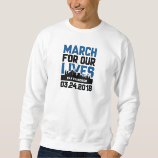 März für unsere Leben San Francisco Sweatshirt