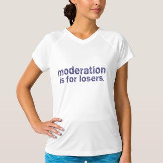 Mäßigung ist für Verlierer T-Shirt