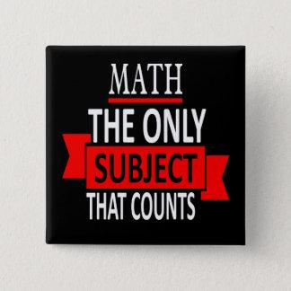 Mathe. Das einzige Thema, das zählt. Quadratischer Button 5,1 Cm