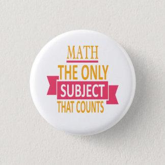 Mathe. Das einzige Thema, das zählt. Runder Button 2,5 Cm