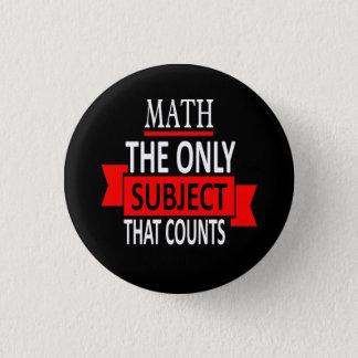 Mathe. Das einzige Thema, das zählt. Runder Button 3,2 Cm