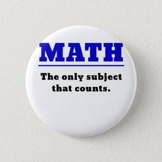 Mathe das einzige Thema, das zählt Runder Button 5,7 Cm