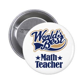 Mathe-Lehrer-Geschenk für Welten am besten Anstecknadelbuttons