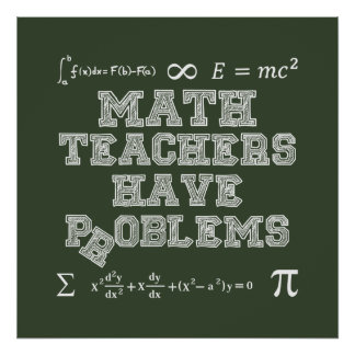 Mathe-Lehrer haben Probleme Poster