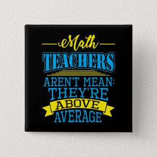 Mathe-Lehrer sind nicht, sie sind über Quadratischer Button 5,1 Cm