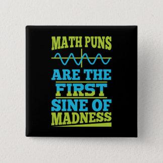 Mathe macht Sinus der Verrücktheit ein Wortspiel! Quadratischer Button 5,1 Cm