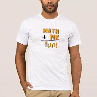Mathe plus mich ist Spaß T-Shirt