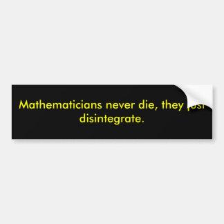 Mathematiker die nie, sie sich auflösen gerade autoaufkleber