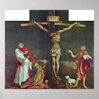 Mathis Grunewald Gothart - Kreuzigung von Christus Poster