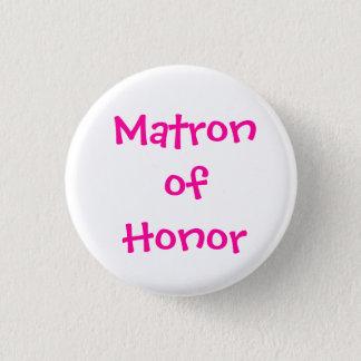 Matrone der Ehre Runder Button 2,5 Cm