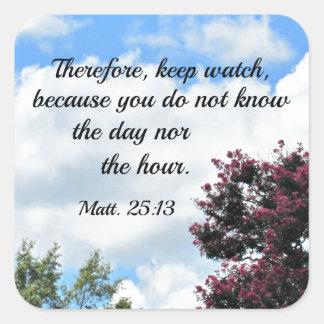 Matthew-25:13 behalten deshalb Uhr, weil Sie Quadratischer Aufkleber