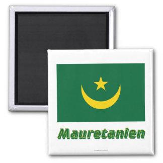 Mauretanien Flagge MIT Namen Kühlschrankmagnete