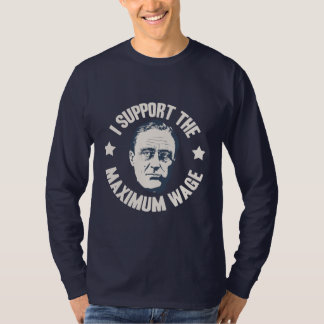 Maximaler Lohn FDR T Shirts