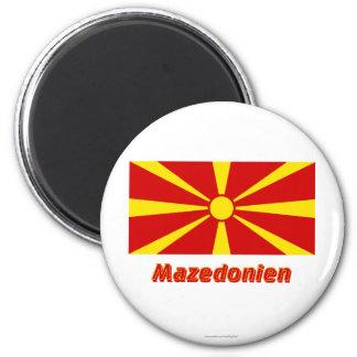 Mazedonien Flagge MIT Namen Runder Magnet 5,7 Cm