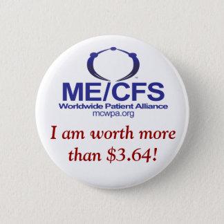 MCWPA Knopf, bin ich mehr als $3,64 wert! Runder Button 5,7 Cm