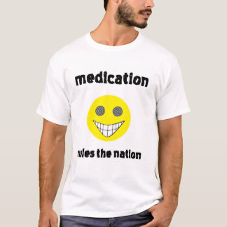 Medikations-Nations-T - Shirt