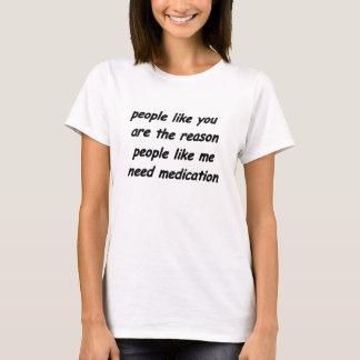 Medikationsentschuldigungs-Shirt T-Shirt