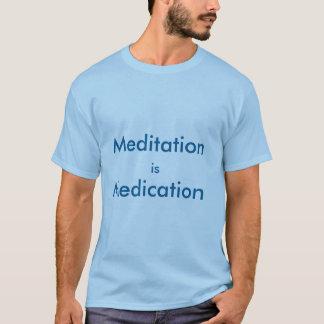 Meditation ist Medikations-T - Shirt