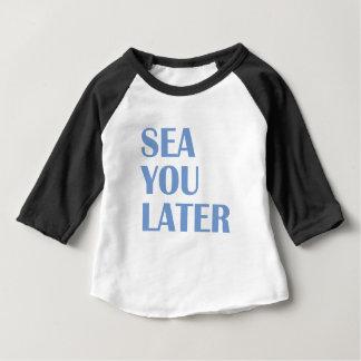 Meer Sie später Baby T-shirt