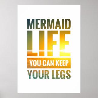 Meerjungfrau-Leben können Sie Ihre Beine behalten Poster