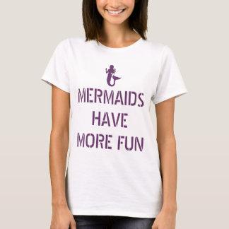 Meerjungfrauen haben mehr Spaß-Damen-T-Stück T-Shirt