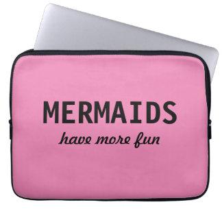 """""""Meerjungfrauen haben mehr Spaß-"""" Laptopschutzhülle"""