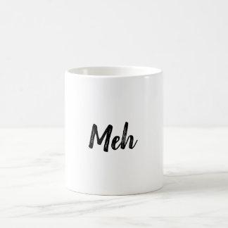 Meh Kaffee-Tasse Kaffeetasse