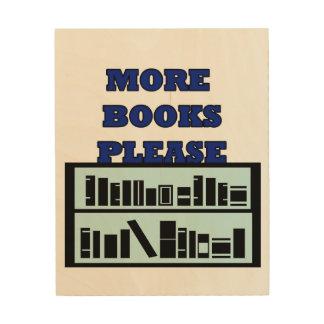 Mehr Bücher gefallen hölzernem Druck