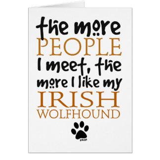 Mehr die Leute treffe ich… irischen Wolfhound Karte