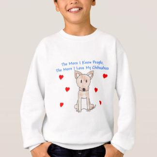 Mehr kenne ich Leute-Chihuahua Sweatshirt