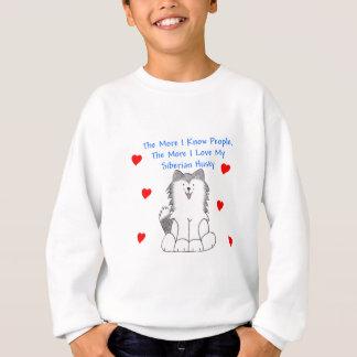 Mehr kenne ich Leute-sibirischen Husky Sweatshirt
