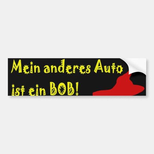 Mein Anderes Auto ist ein Bob! Auto Aufkleber