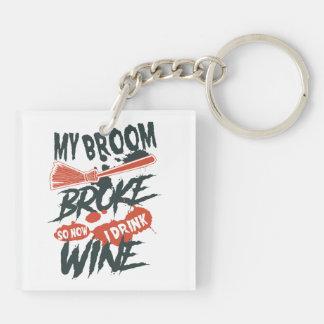 Mein Besen brach so jetzt mich trinken Wein Schlüsselanhänger