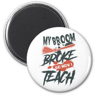 Mein Besen brach so jetzt mich unterrichten Runder Magnet 5,7 Cm