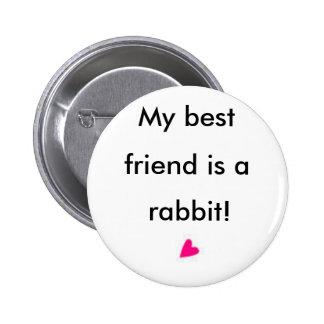 Mein bester Freund ist ein Kaninchen Runder Button 5,7 Cm