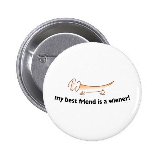Mein bester Freund ist eine Dackel….(Dackel) Anstecknadel