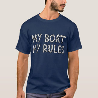 Mein Boot, meine Regeln T-Shirt