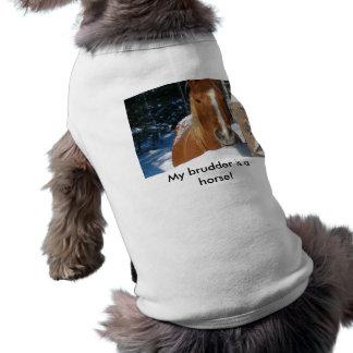 Mein Brudder ist ein Pferd! T-Shirt
