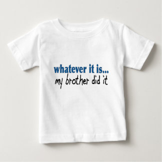 Mein Bruder tat es Tshirts