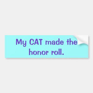 Mein CAT machte die Ehrenrolle Autoaufkleber