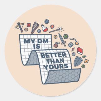 Mein DM ist besser als Ihr Runder Aufkleber