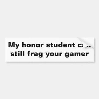Mein Ehrenstudent kann noch frag Ihr Gamer Autoaufkleber