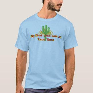 Mein erstes Mal war zur Taco-Zeit T-Shirt