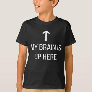 Mein Gehirn ist oben hier T-Shirt