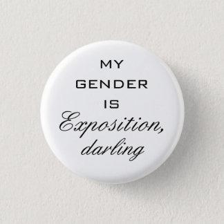 Mein Geschlecht ist Ausstellung Runder Button 2,5 Cm