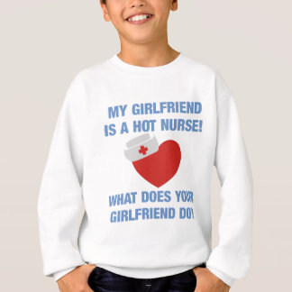 Mein girlfirend ist eine heiße Krankenschwester! Sweatshirt