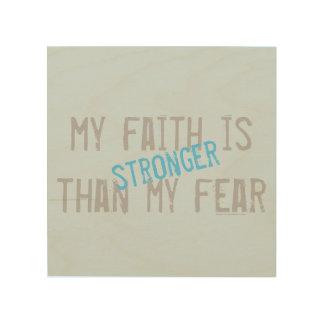 Mein Glaube ist stärker als meine Furcht Holzleinwand