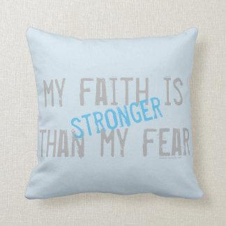 Mein Glaube ist stärker als meine Furcht Kissen