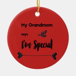 Mein Grandmom sagt, dass ich speziell bin Keramik Ornament